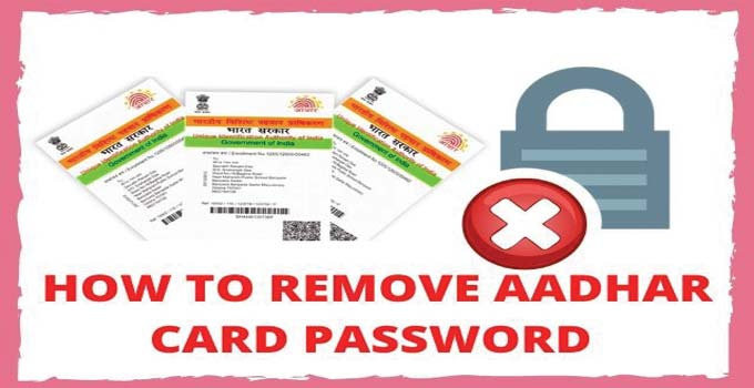 how-to-remove-aadhar-card-password